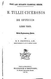 M. Tullii Ciceronis de officiis, libri tres