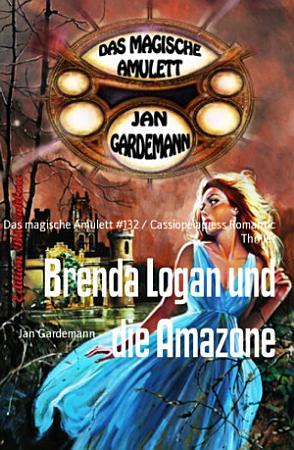 Brenda Logan und die Amazone PDF