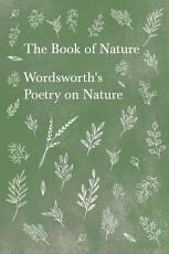 The Book of Nature - Wordsworth's Poetry on Nature
