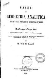 Elementi di geometria analitica estratti dalle istituzioni di matematica superiore del Dr. Giuseppe Filippo Herr
