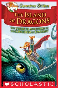 Island of Dragons  Geronimo Stilton and the Kingdom of Fantasy  12  Book