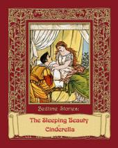 Bedtime Stories: The Sleeping Beauty & Cinderella