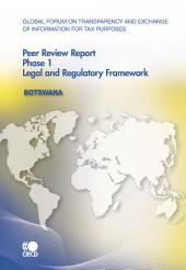 Global Forum on Transparency and Exchange of Information for Tax Purposes: Peer Reviews Global Forum on Transparency and Exchange of Information for Tax Purposes Peer Reviews: Botswana 2010 Phase 1: Phase 1