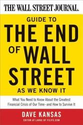 The Wall Street Journal Guide to the End of Wall Street as We Know It PDF