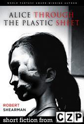 Alice Through the Plastic Sheet: Short Story