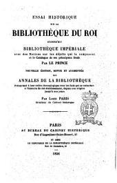 Essai historique sur la Bibliothèque du Roi aujourd'hui Bibliothèque impériale avec des notices sur les dépôts qui la composent et le catalogue de ses principaux fonds par Le Prince