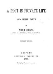 A Plot in Private Life: And Other Tales