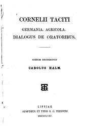 Germania, Agricola, Dialogus de oratoribus