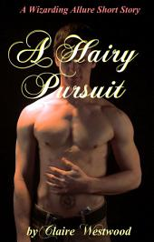 A Hairy Pursuit: A Werewolf, Paranormal, BBW erotic tale