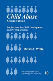 Child Abuse: Implications for Child Development and Psychopathology, Edition 2