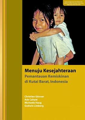 Menuju kesejahteraan  pemantauan kemiskinan di Kutai Barat  Indonesia PDF