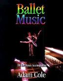 Ballet music for the dance accompanist