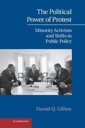 The Political Power of Protest: Minority Activism and Shifts in Public Policy