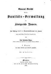 General-Bericht über die Sanitäts-Verwaltung im Königreich Bayern: Band 1