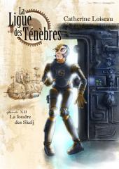 La Foudre des Skelj: La Ligue des ténèbres - 12