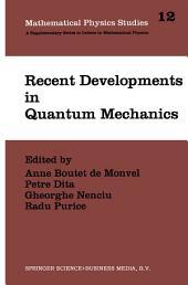 Recent Developments in Quantum Mechanics: Proceedings of the Brasov Conference, Poiana Brasov 1989, Romania