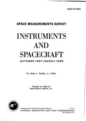 Instruments and Spacecraft  October 1957 March 1965