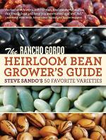 The Rancho Gordo Heirloom Bean Grower's Guide