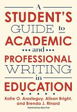 A Student's Guide to Academic and Professional Writing in Education