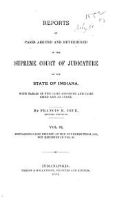 Reports of Cases Argued and Determined in the Supreme Court of Judicature of the State of Indiana: Volume 92