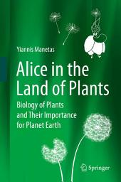 Alice in the Land of Plants: Biology of Plants and Their Importance for Planet Earth