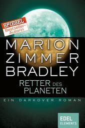 Retter des Planeten: Ein Darkover Roman