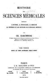 Histoire des sciences médicales: comprenant l'anatomie, la physiologie, la médecine, la chirurgie et les doctrines de pathologie génŕale, Volume1