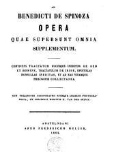 Ad opera quae supersunt omnia supplementum: Cum philosophie chirographo ejusque imagine photographica ex originali hospitis H. van der Spyek