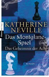 Das Montglane-Spiel - Das Geheimnis der Acht: Roman