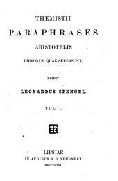 Themistii Paraphrases Aristotelis librorum quae supersunt: Τόμοι 1-2