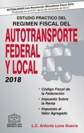ESTUDIO PRÁCTICO DEL RÉGIMEN FISCAL DEL AUTOTRANSPORTE FEDERAL Y LOCAL EPUB 2018