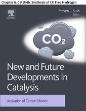 New and Future Developments in Catalysis: Chapter 8. Catalytic Synthesis of CO Free Hydrogen