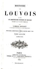 Histoire de Louvois Et de Son Administration Politique Et Militaire: Volume 2