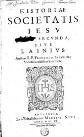 Historiae societatis Jesu pars secunda, sive Lainius