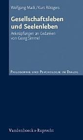 Gesellschaftsleben und Seelenleben: Anknüpfungen an Gedanken von Georg Simmel