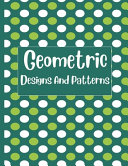 Geometric Designs And Patterns