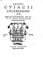 Recitationes in 2. et 4. libros decretalium, nunc primum in lucem ed. - Spirae Nemetum, Bernardus Albinus 1594