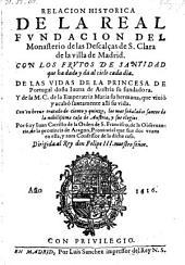 Relacion historia de la real fundacion del monasterio de la Descalcas de S. Clara de la villa de Madrid etc