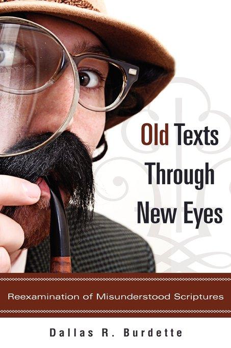 Old Texts Through New Eyes