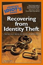 The Complete Idiot's Guide to Recovering from Identity Theft