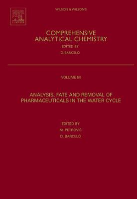 Analysis, Removal, Effects and Risk of Pharmaceuticals in the Water Cycle