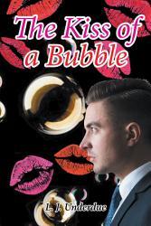 The Kiss Of A Bubble Book PDF