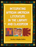 Integrating African American Literature in the Library and Classroom