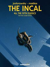 The Incal #6 : The Fifth Essence - Planet DiFool