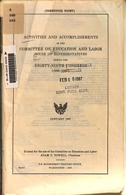 Activities and Accomplishments of the Committee on Education and Labor  House of Representatives During the Eighty ninth Congress  1965 1966  PDF