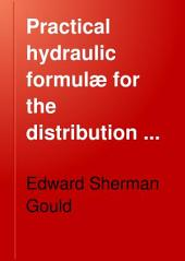 Practical Hydraulic Formulæ for the Distribution of Water Through Long Pipes