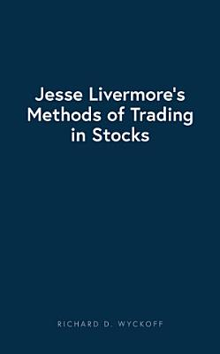 Jesse Livermore s Methods of Trading in Stocks
