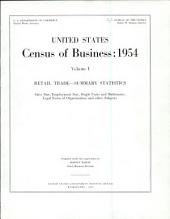 United States Census of Business: 1954: Retail trade, summary statistics
