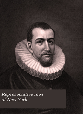 Representative Men of New York: A Record of Their Achievements, Volume 1