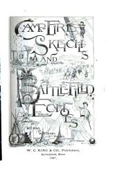 Camp fire Sketches and Battle field Echoes of the Rebellion PDF